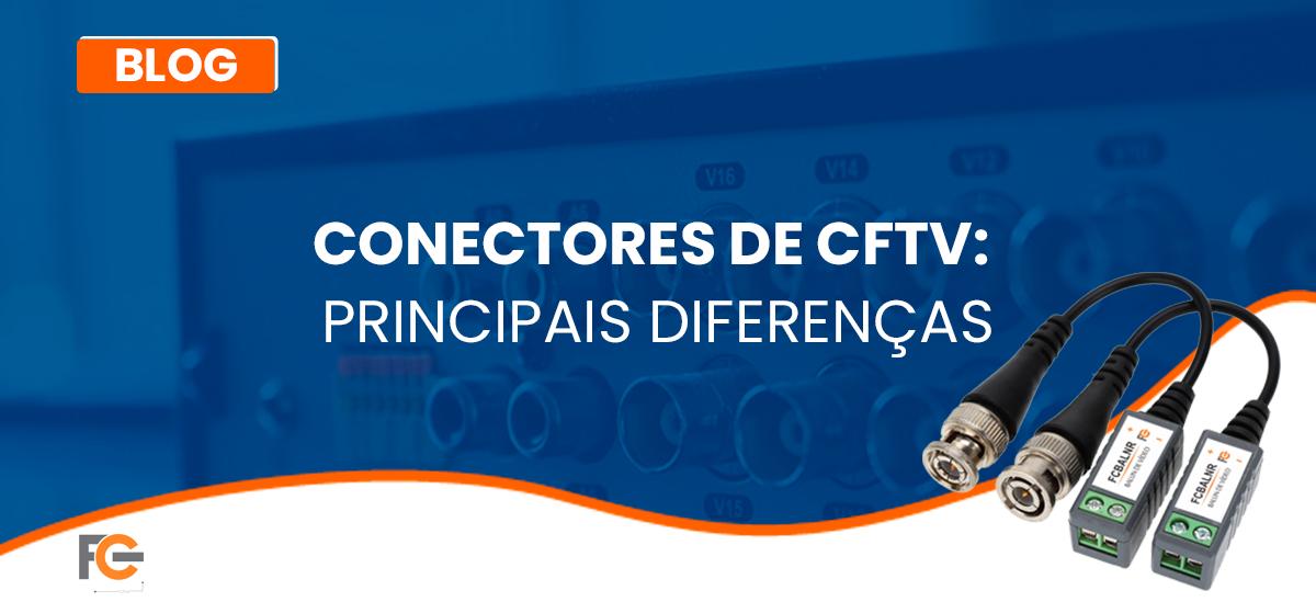 Conectores de CFTV: Principais diferenças